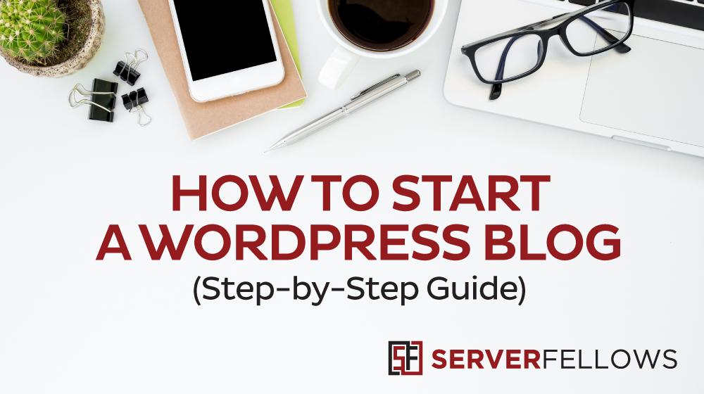 How to start a WordPress Blog (Step-by-Step Guide)